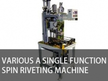 Various a single function spin riveting machine